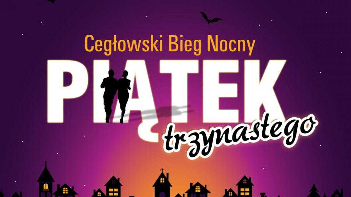 Cegłowski Bieg Nocny – Piątek Trzynastego